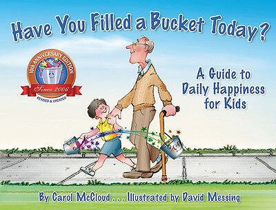 IN SYDNEY Have You Filled a Bucket Today? Daily Happiness Kids-Carol McCloud