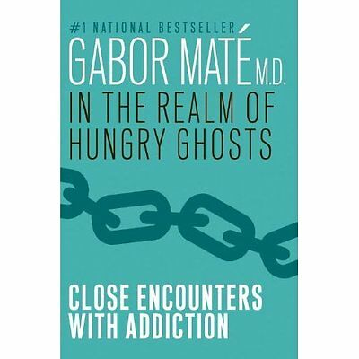 In the Realm of Hungry Ghosts Gabor Mate Random House Canada PB / 9780676977417