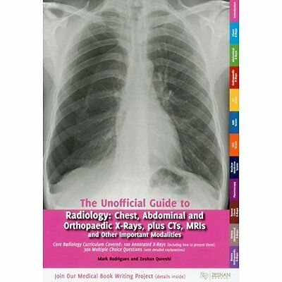 Unofficial Guide to Radiology Chest Abdominal Orthopaedic X Rays . 9780957149946