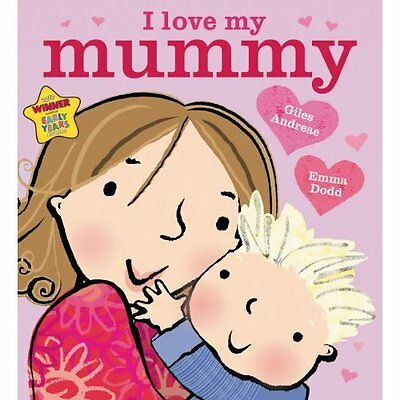 I Love My Mummy Andreae, Dodd Orchard Books Paperback / softback 9781408309575