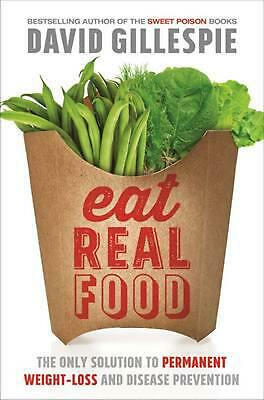 Eat Real Food by David Gillespie Paperback Book Free Shipping!