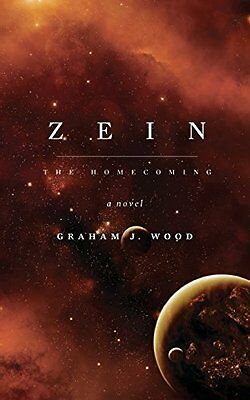 Zein The Homecoming by Graham J Wood (9781910782019)