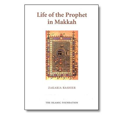 Life of the Prophet (Muhammad- Peace be on him) in Makkah