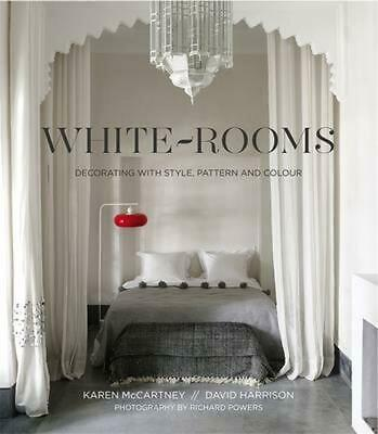 White Rooms: Decorating with Style, Pattern and Colour by Karen McCartney Hardco