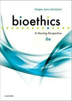 Bioethics: A Nursing Perspective 6th Edition by Megan-Jane Johnstone (English) P