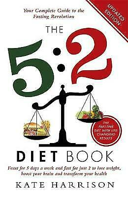The 5:2 Diet Book: Feast for 5 Days a Week and F, Harrison, Kate, New