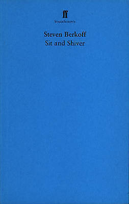 Sit and Shiver, Steven Berkoff, New