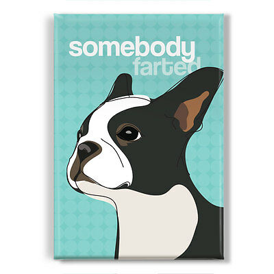 Boston Terrier Gifts Cute Fridge Magnets - Somebody Farted by Pop Doggie