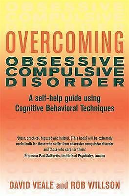 Overcoming Obsessive Compulsive Disorder, David Veale, Rob Willson, New