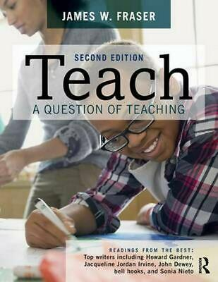 Teach: A Question of Teaching by James W. Fraser (English) Paperback Book Free S