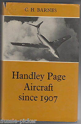 Handley Page Aircraft since 1907 Putnam Aeronautical Books C.H.Barnes