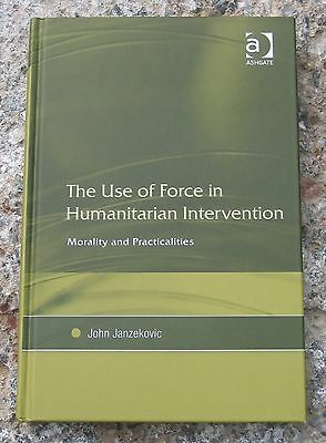 The Use of Force in Humanitarian Intervention - John Janzekovic - Ashgate Verlag