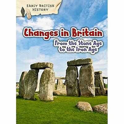 Changes Britain from Stone Age to Iron Throp Sanders Raintree Har. 9781406291063