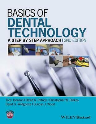 Basics of Dental Technology: A Step By Step Approach by Tony Johnson (English) P