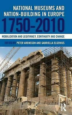 National Museums and Nation-building in Europe 1750-2010: Mobilization and legit