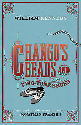 Chango's Beads and Two-Tone Shoes, William Kennedy, New