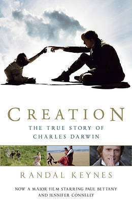 Creation: The True Story of Charles Darwin, Randal Keynes, New