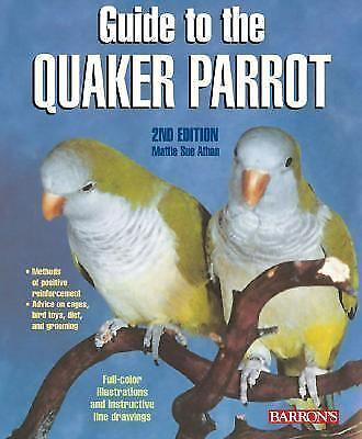 NEW - Guide to the Quaker Parrot by Athan, Mattie Sue