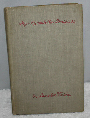 My way with the Miniature - Lancelot Vining - 1942 2nd edition - vgc