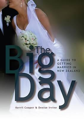 The Big Day: a Guide to Getting Married in New Zealand by Kerril Cooper Paperbac