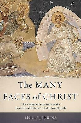 The Many Faces of Christ: The Thousand-Year Story of the Survival and Influence