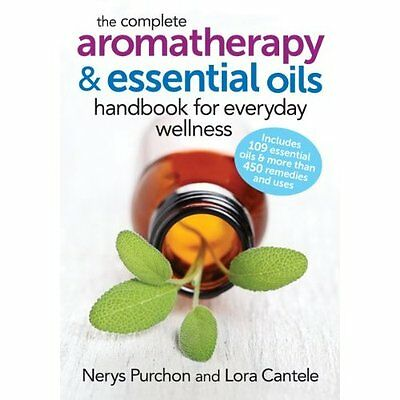 Complete Aromatherapy Essential Oils Handbook for Everyday Wellne. 9780778804864