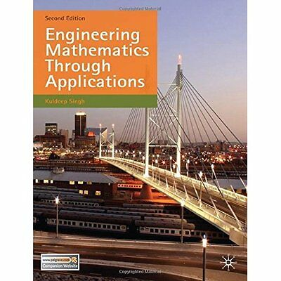 Engineering Mathematics Through Applications 2e Singh Palgrave Ma. 9780230274792