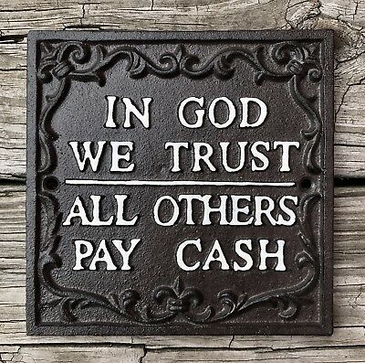 IN GOD WE TRUST, ALL OTHERS PAY CASH Cast Iron Sign