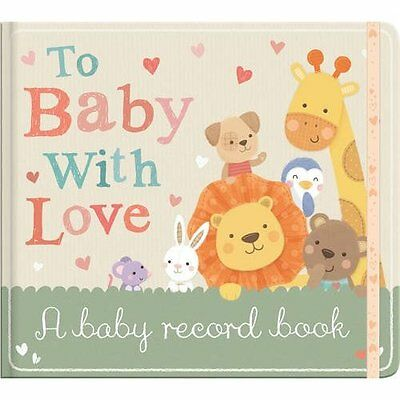 To Baby with Love Little Tiger Press, Sarah Ward Hardback 9781848690684