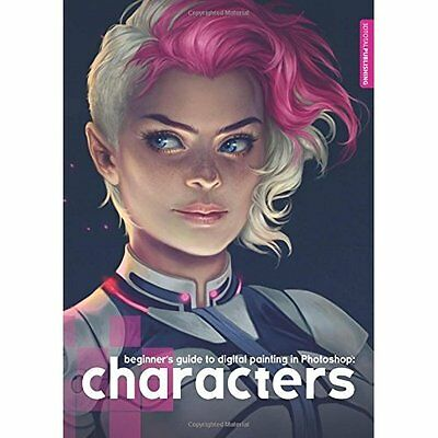 Beginner's Guide to Digital Painting Characters Stenning Bowater . 9781909414143