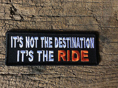 Biker Leather Vest Jacket Patch ITS NOT THE DESTINATION ITS THE RIDE Embroidered
