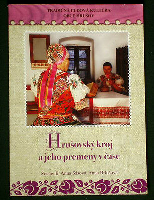 BOOK Slovak Folk Costume Hrusov village ethnic dress kroj old photos Hungary art
