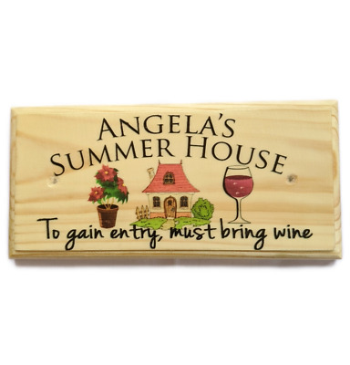 Personalised Summer House Plaque / Sign / Gift - Bring Wine Nan Home Garden