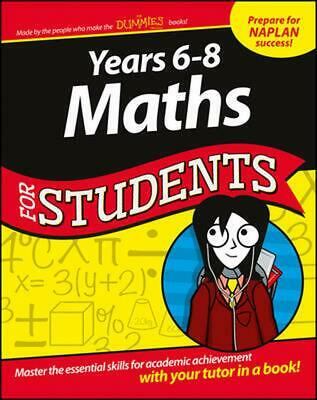 Years 6-8 Maths for Students Dummies Education Series by Dummies Consumer Paperb