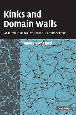 Kinks and Domain Walls: An Introduction to Class, Tanmay Vachaspati, New