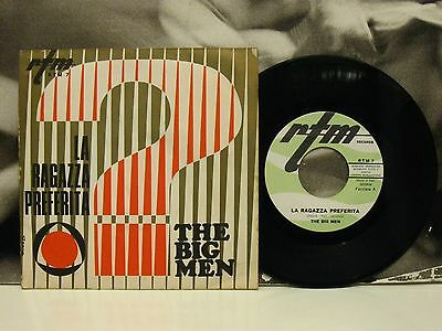 "The Big Men - La Ragazza Preferita / Mi Sento Povero 45 Giri 7"" Italian Beat"