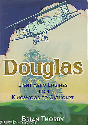 Douglas Light Aero Engines from Kingwood to Cathcart Brian Thorby 2010