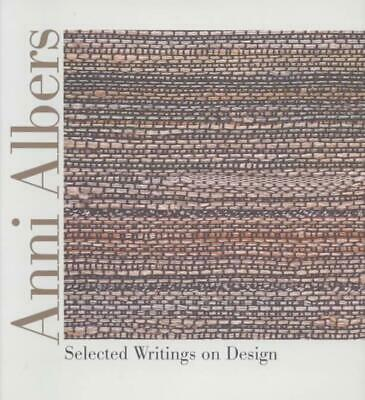 Anni Albers: Selected Writings on Design by Anni Albers (English) Hardcover Book