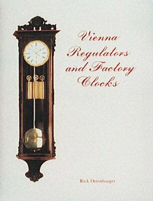 Vienna Regulator Clocks Ortenburger  Rick 9780887402241