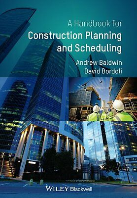 Handbook For Construction Planning And Scheduling Baldwin  Andrew 9780470670323