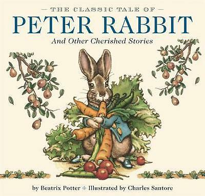 Classic Tale Of Peter Rabbit And Other Cherished Stories Potter  Beatrix 9781604