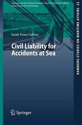 Civil Liability For Accidents At Sea Gahlen  Sarah Fiona 9783662455548