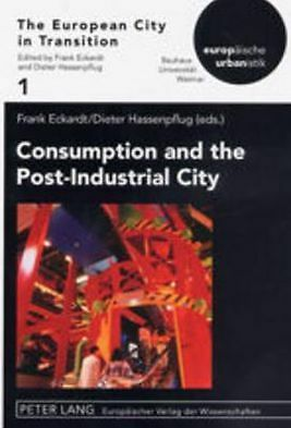 Consumption And The Post-industrial City  9783631394694