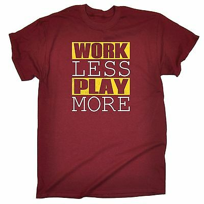 Work Less Play More T-SHIRT Playing Game Lazy Job Holiday Funny birthday gift