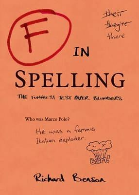 F in Spelling: The Funniest Test Paper Blunders , Benson, Richard, New