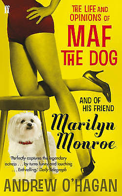 The Life and Opinions of Maf the Dog, and of his, Andrew O'Hagan, New