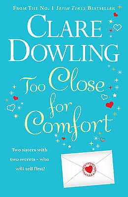 Too Close for Comfort, Clare Dowling, New