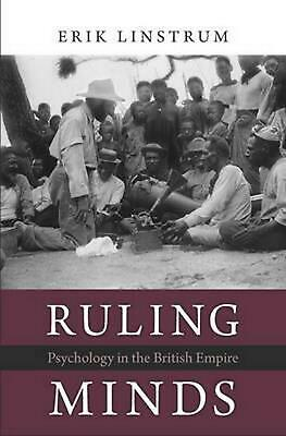 Ruling Minds: Psychology in the British Empire by Erik Linstrum (English) Hardco