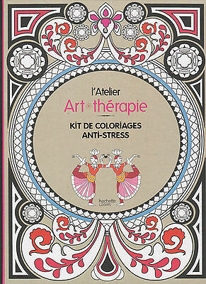 L'ATELIER ART THERAPIE KIT de COLORIAGES ANTI-STRESS adulte Hachette