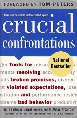 Crucial Confrontations * Bad Behavior * Violated Expectations * Broken Promises
